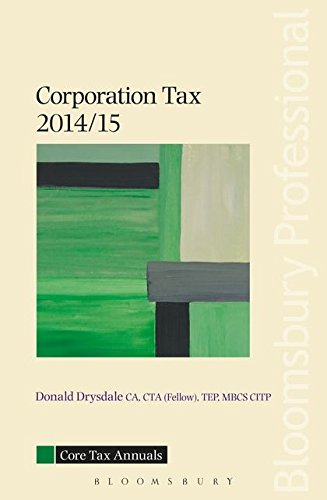 Core Tax Annual: Corporation Tax 2014/15: 2014/15 by Donald Drysdale