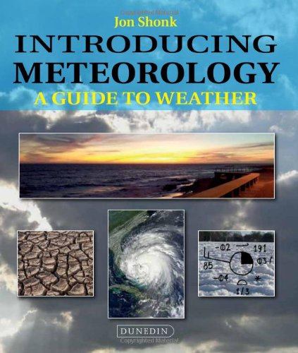 Introducing Meteorology: A Guide to Weather (Introducing Earth and Environmental Sciences) By Jon Shonk