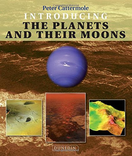 Introducing the Planets and their Moons (Introducing Earth and Environmental Sciences) By Peter Cattermole