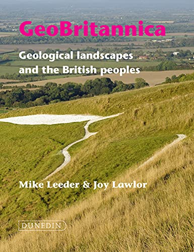 Geobritannica: Geological Landscapes and the British Peoples By Mike Leeder
