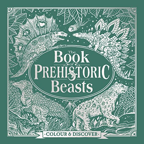 The Book of Prehistoric Beasts By Jonny Marx
