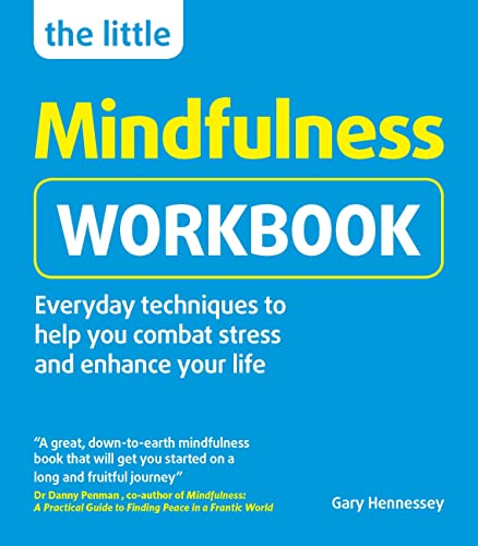 The Little Mindfulness Workbook By Gary Hennessey