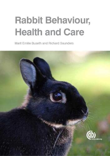 Rabbit Behaviour, Health and Care By Marit Emilie Buseth (Author, lecturer and independent consultant, Norway)