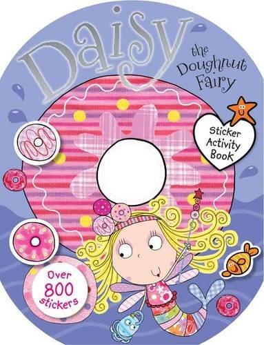 Daisy The Doughnut Fairy Sticker Activity Book By Chris Scollen