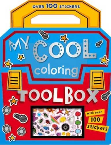 My Cool Colouring Tool Box (Colouring and Sticker Books) Edited by Karen Morrison