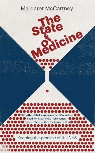 The State of Medicine: Keeping the Promise of the NHS By Margaret McCartney