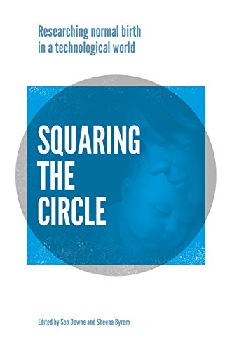 Squaring the Circle By Edited by Soo Downe