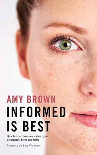Informed is best By Prof. Amy Brown, BSc MSc PhD