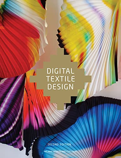 Digital Textile Design, Second edition By Melanie Bowles