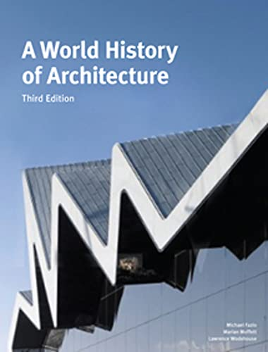 A World History of Architecture, Third Edition By Michael Fazio