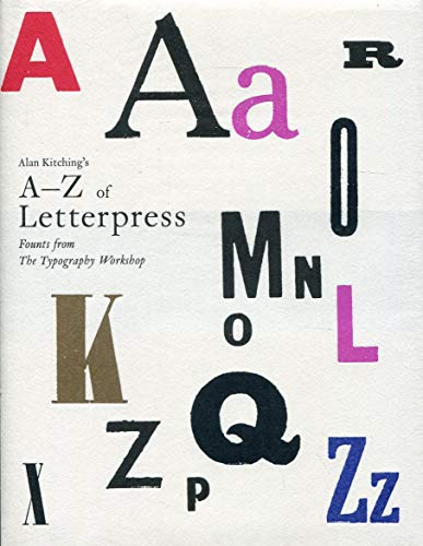 Alan Kitching's A-Z of Letterpress: Founts from The Typography Workshop By Alan Kitching