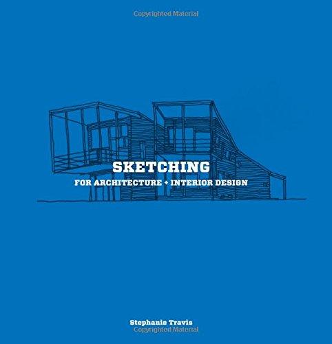 Sketching for Architecture + Interior Design By Stephanie Travis