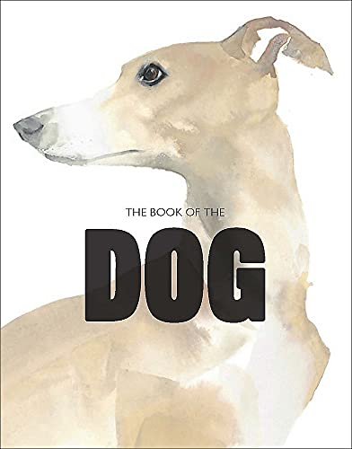 The Book of the Dog: Dogs in Art By Angus Hyland