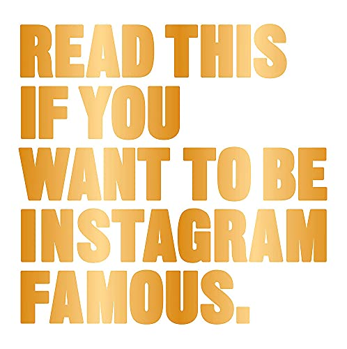 Read This if You Want to Be Instagram Famous: 50 Secrets by 50 of the Best By Henry Carroll