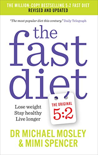 The Fast Diet: Lose Weight, Stay Healthy, Live Longer by Michael Mosley