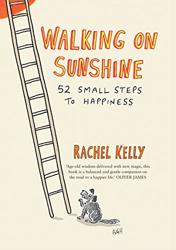 Walking on Sunshine: 52 Small Steps to Happiness by Rachel Kelly