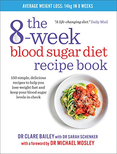 The 8-week Blood Sugar Diet Recipe Book: Simple delicious meals for fast, healthy weight loss By Clare Bailey
