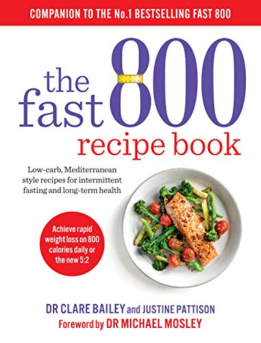 The Fast 800 Recipe Book By Dr Clare Bailey