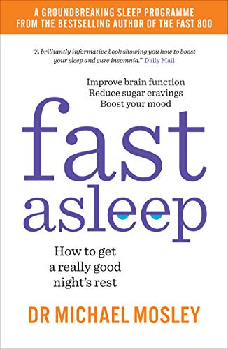 Fast Asleep By Dr Michael Mosley