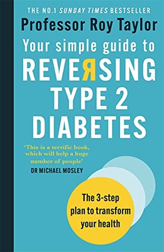 Your Simple Guide to Reversing Type 2 Diabetes By Professor Roy Taylor
