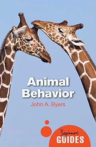 Animal Behavior: A Beginner's Guide (Beginner's Guides) By John A. Byers