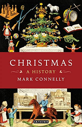 Christmas: A Social History by Mark Connelly