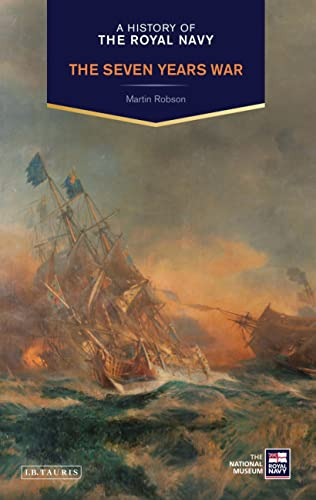A History of the Royal Navy: Seven Years War By Martin Robson