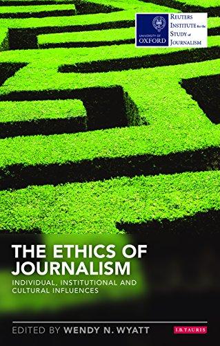 The Ethics of Journalism By Wendy N. Wyatt