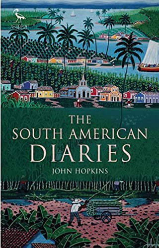 The South American Diaries By John Hopkins