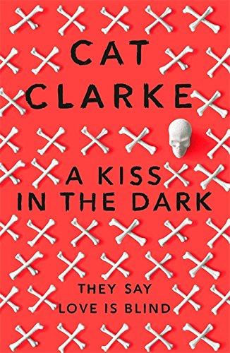 A Kiss in the Dark by Cat Clarke