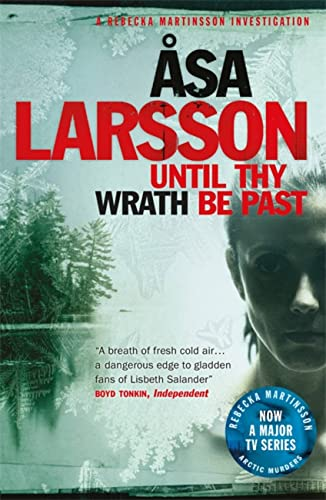 Until Thy Wrath Be Past: A Rebecka Martinsson Investigation by Asa Larsson