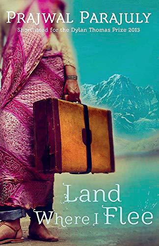 Land Where I Flee By Prajwal Parajuly