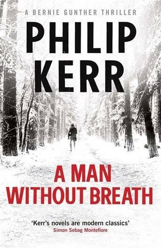 A Man Without Breath (Bernie Gunther) By Philip Kerr