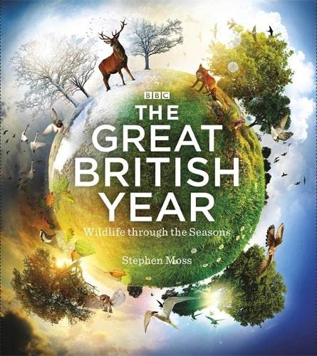 The Great British Year: Wildlife Through the Seasons by Stephen Moss