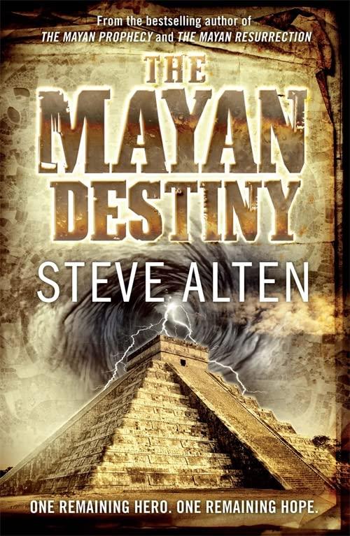 The Mayan Destiny By Steve Alten