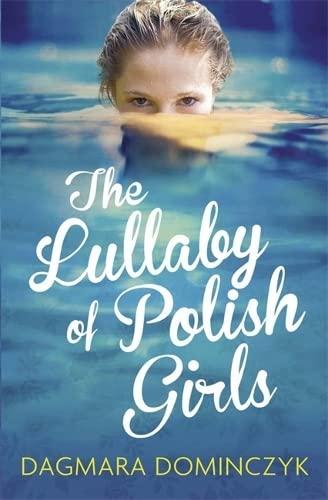 The Lullaby of Polish Girls By Dagmara Dominczyk