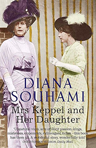 Mrs Keppel and Her Daughter By Diana Souhami
