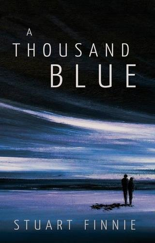 A Thousand Blue By Stuart Finnie