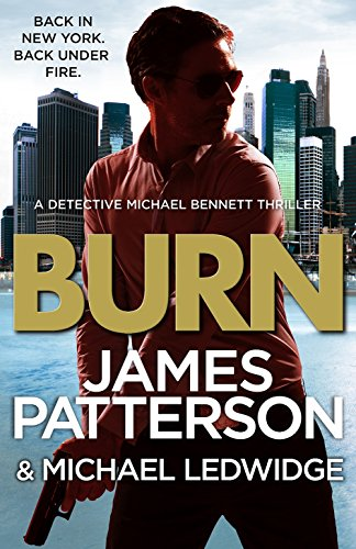 Burn: (Michael Bennett 7) by James Patterson
