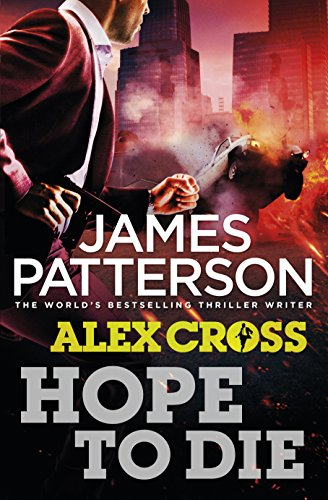 Hope to Die: (Alex Cross 22) by James Patterson