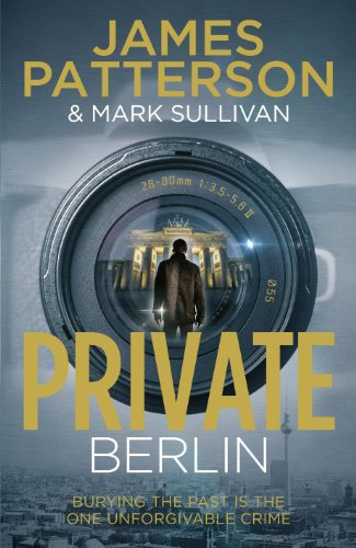 Private Berlin: (Private 5) by James Patterson