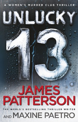 Unlucky 13: (Women's Murder Club 13) by James Patterson