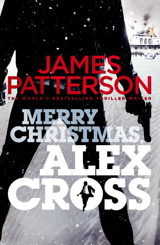 Merry Christmas, Alex Cross: (Alex Cross 19) by James Patterson