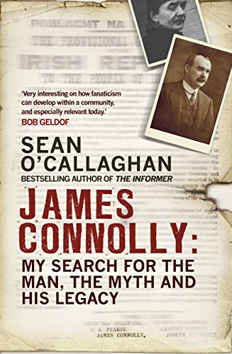 James Connolly: My Search for the Man, the Myth and His Legacy by Sean O'Callaghan