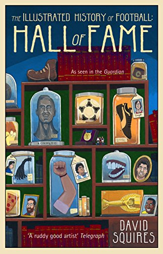 The Illustrated History of Football: Hall of Fame by David Squires