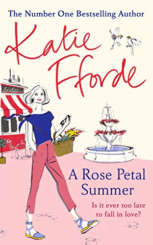 A Rose Petal Summer: It's never too late to fall in love By Katie Fforde