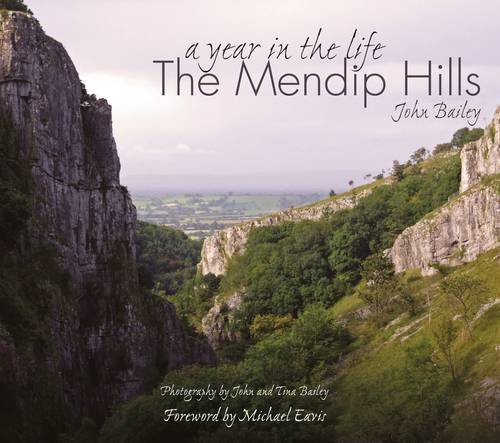 A Year in the Life the Mendip Hills By John Bailey