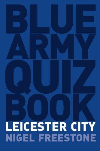 Blue Army Quiz Book Leicester City By Nigel Freestone