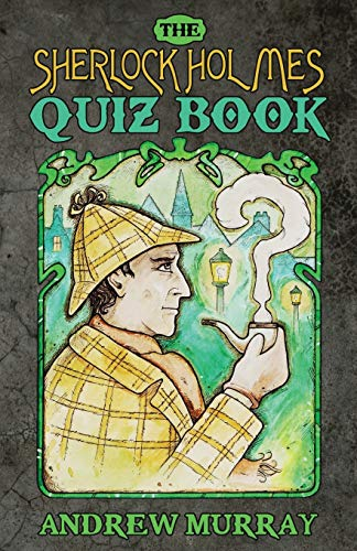 The Sherlock Holmes Quizbook By Andrew Murray