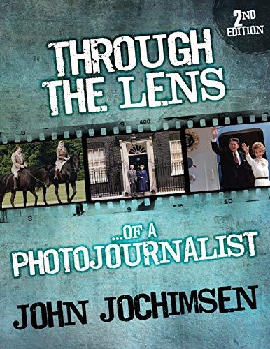 Through the Lens of a Photojournalist By John Jochimsen